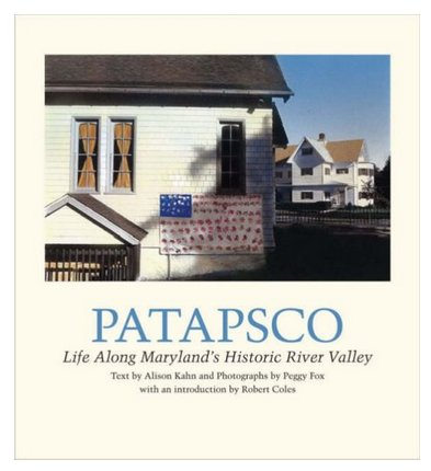 Patapsco: Life Along Maryland's Historic River Valley