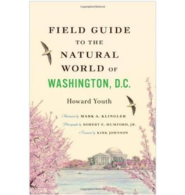 Johns Hopkins University Press Field Guide to the Natural World of Washington, D.C.