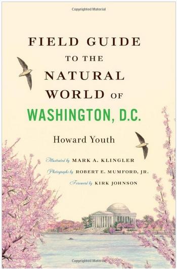 Johns Hopkins University Press Field Guide to the Natural World of Washington, D.C.
