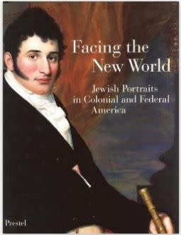 Facing the New World: Jewish Portraits and Decorative Arts in Colonial and Federal America