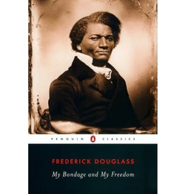 My Bondage and My Freedom (Penguin Classics Edition)
