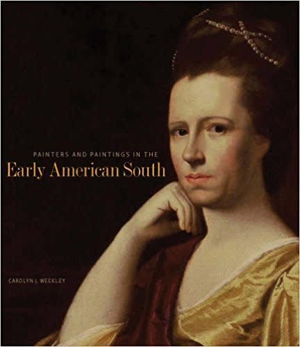 Weekley- Painters and Paintings in the Early American South
