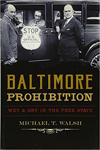 Baltimore Prohibition: Wet & Dry in the Free State