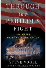 Through the Perilous Fight: Six Weeks that Saved the Nation (Hardcover)