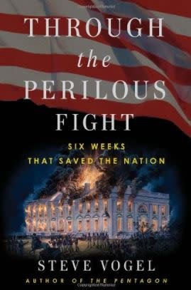 Through the Perilous Fight: Six Weeks that Saved the Nation (Paperback)