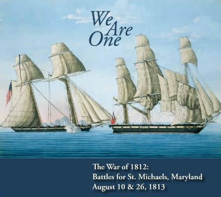 We Are One - The War of 1812: The Battles for St. Michaels, Maryland