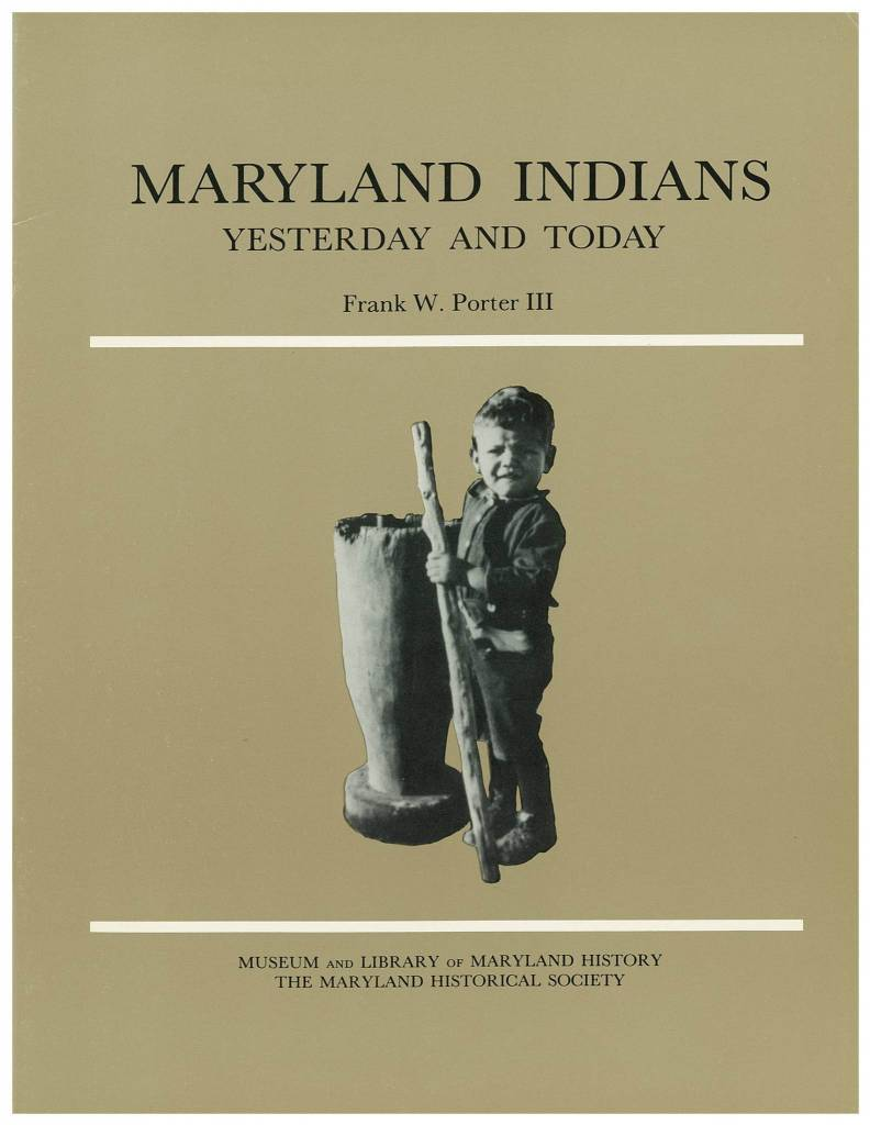 Maryland Indians: Yesterday and Today by Frank W. Porter III