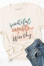 Beautiful, Capable, & Worthy - Tee