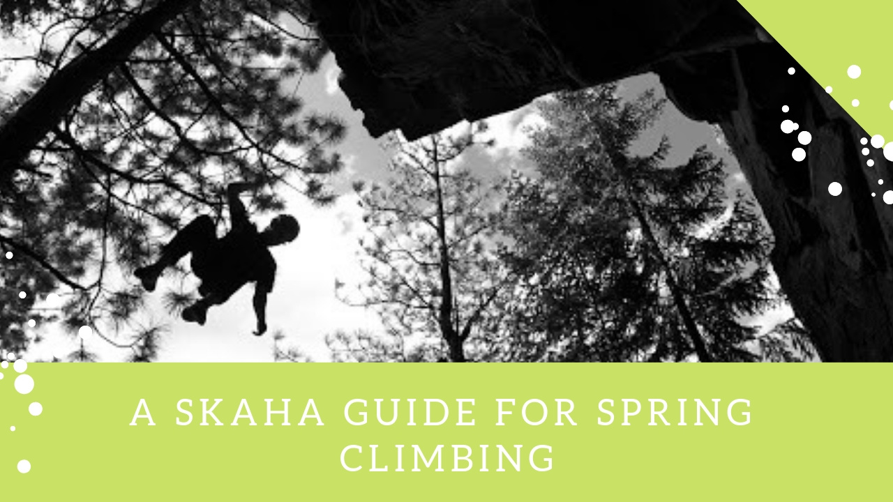 It's almost Easter - A Skaha Guide for Spring Climbing