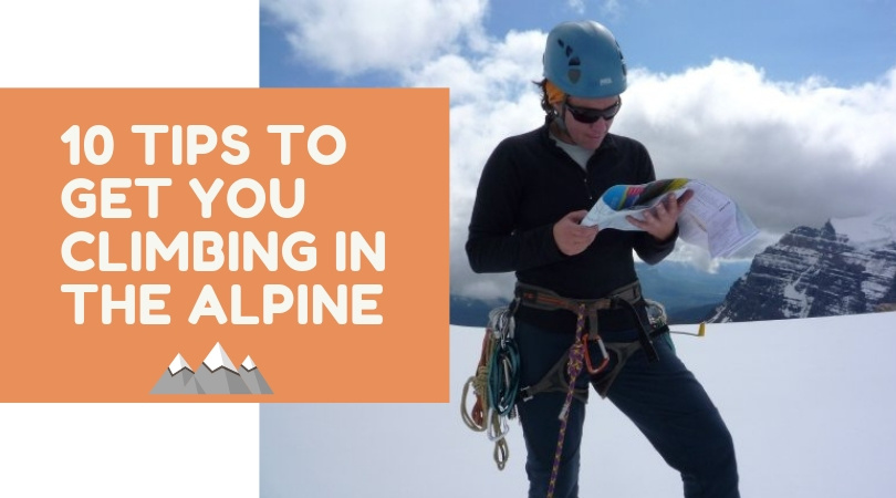 10 tips to get you started climbing in the alpine