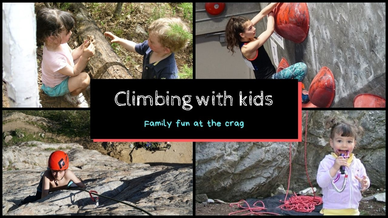 Climbing with kids - Family fun at the crag