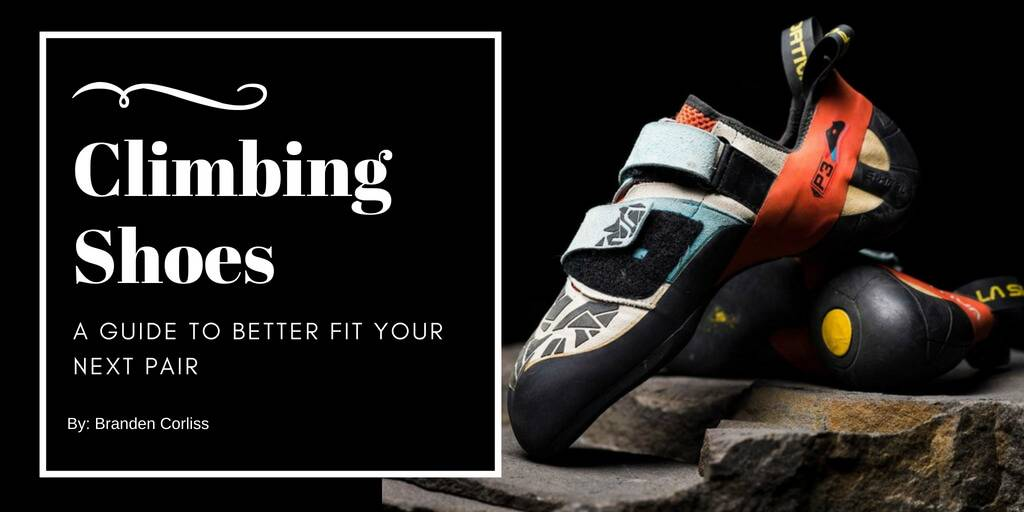 d915eae9f865b6 Climbing Shoes  A Guide to Better Fit Your Next Pair