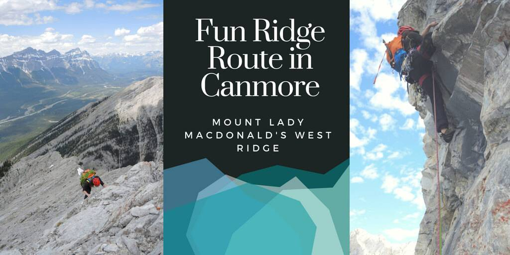 Fun Ridge Route in Canmore - Mount Lady MacDonald's West Ridge