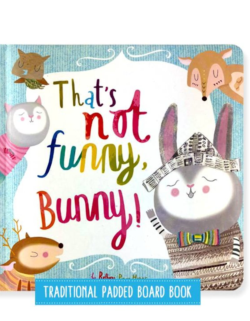 Top That That's Not Funny, Bunny! Book