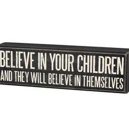 Primitives Believe in Your Children Sign
