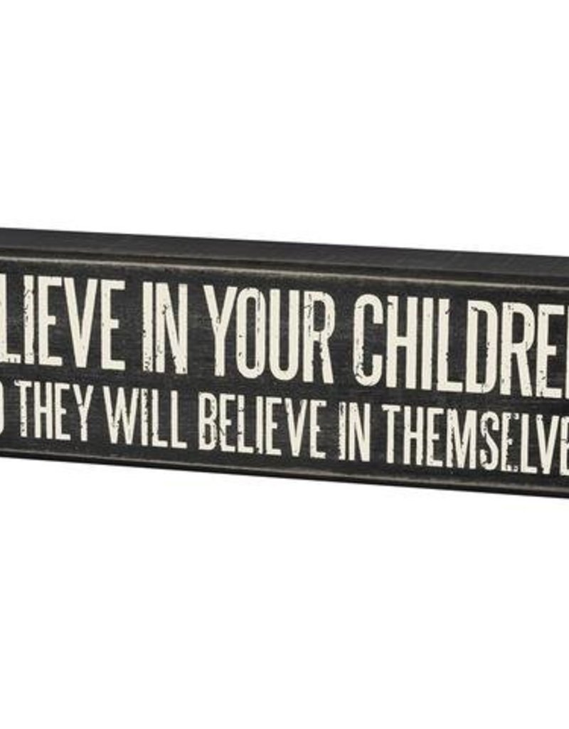 Primitives Believe in Your Children Sign