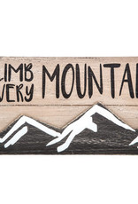 Climb Every Mountain Wooden Sign