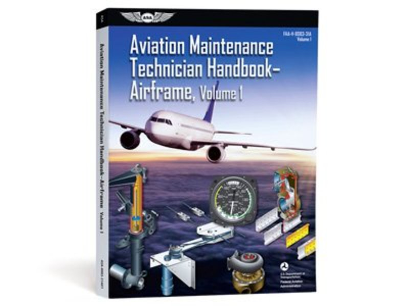 ASA Aviation Maintenance Technician Handbook: Airframe Volume 1