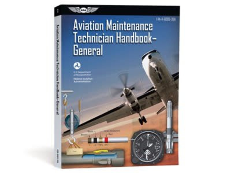 ASA Aviation Maintenance Technician Handbook: General