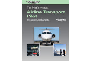Pilot's Manual: Airline Transport Pilot Certification Training Program