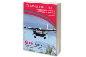 Gleim Publications, inc. Gleim Commercial Pilot Flight Maneuvers