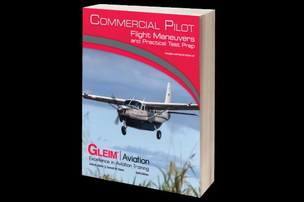 Gleim Publications, inc. Gleim Commercial Pilot Flight Maneuvers