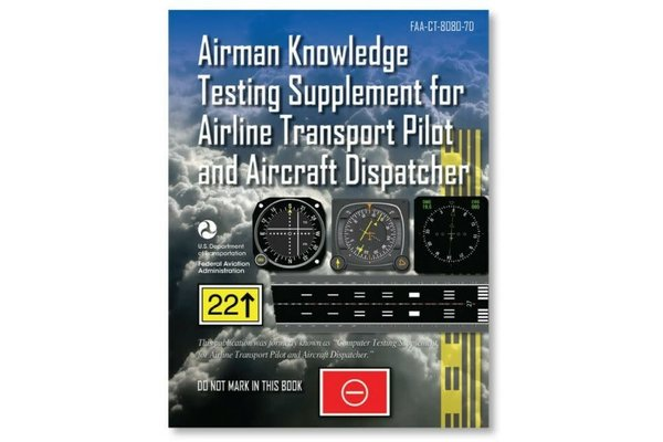 Airman Knowlegde Testing Supplement for Airline Transport Pilot and Aircraft Dispatcher