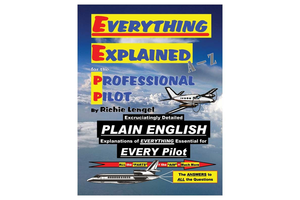 Everything Explained for the Professional Pilot 13th ed.