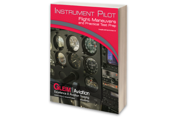Gleim Publications, inc. Gleim Instrument Pilot Flight Maneuvers