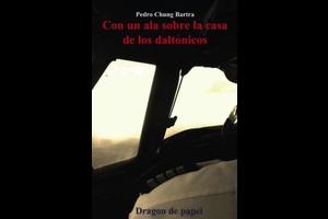 Dragon De Papel- Pedro Chung Bartra *Outlet