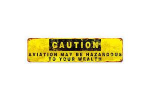 Sign: Aviation Hazardous to Wealth