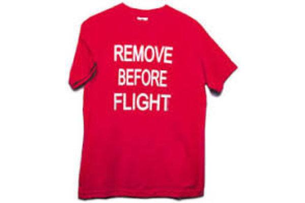 T-Shirt: Remove Before Flight
