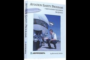 Aviation Safety Programs: A Management Handbook