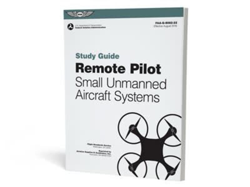 ASA Remote Pilot - Small Unmanned Aircraft Systems Study Guide