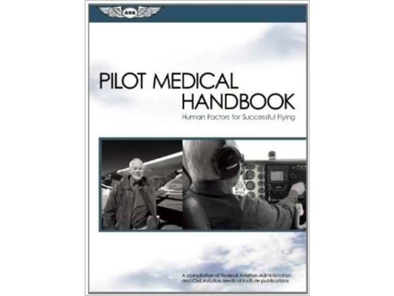 ASA Pilot Medical Handbook - Human Factors for Successful Flying