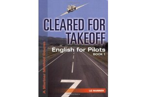 Cleared For Takeoff: English for Pilots 1