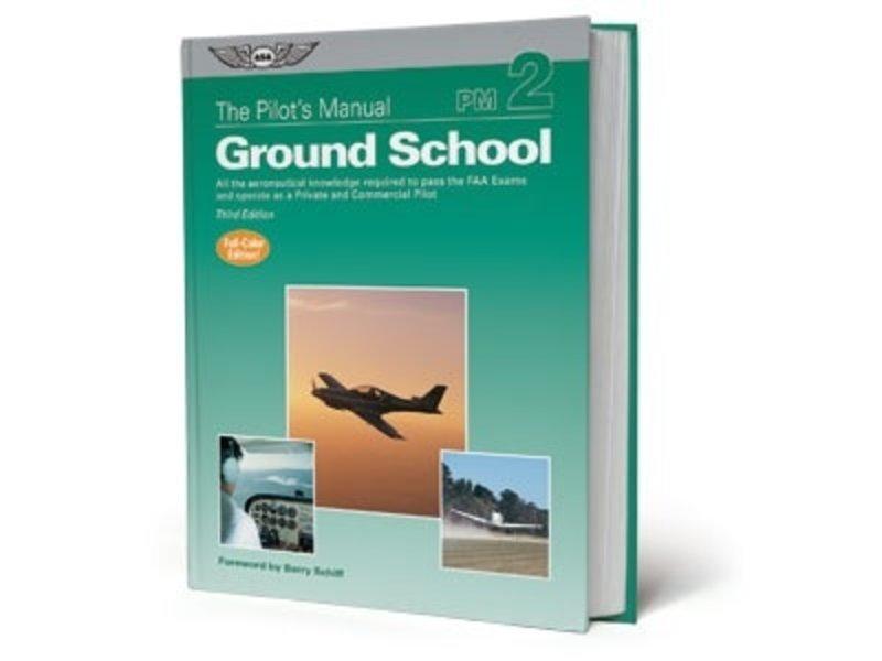 The Pilot's Manual Volume 2: Ground School
