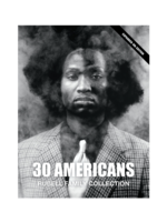 30 Americans, Rubell Family Collection 4th Edition