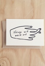 "People I've Loved Carte de souhait ""Things Will Work Out"""