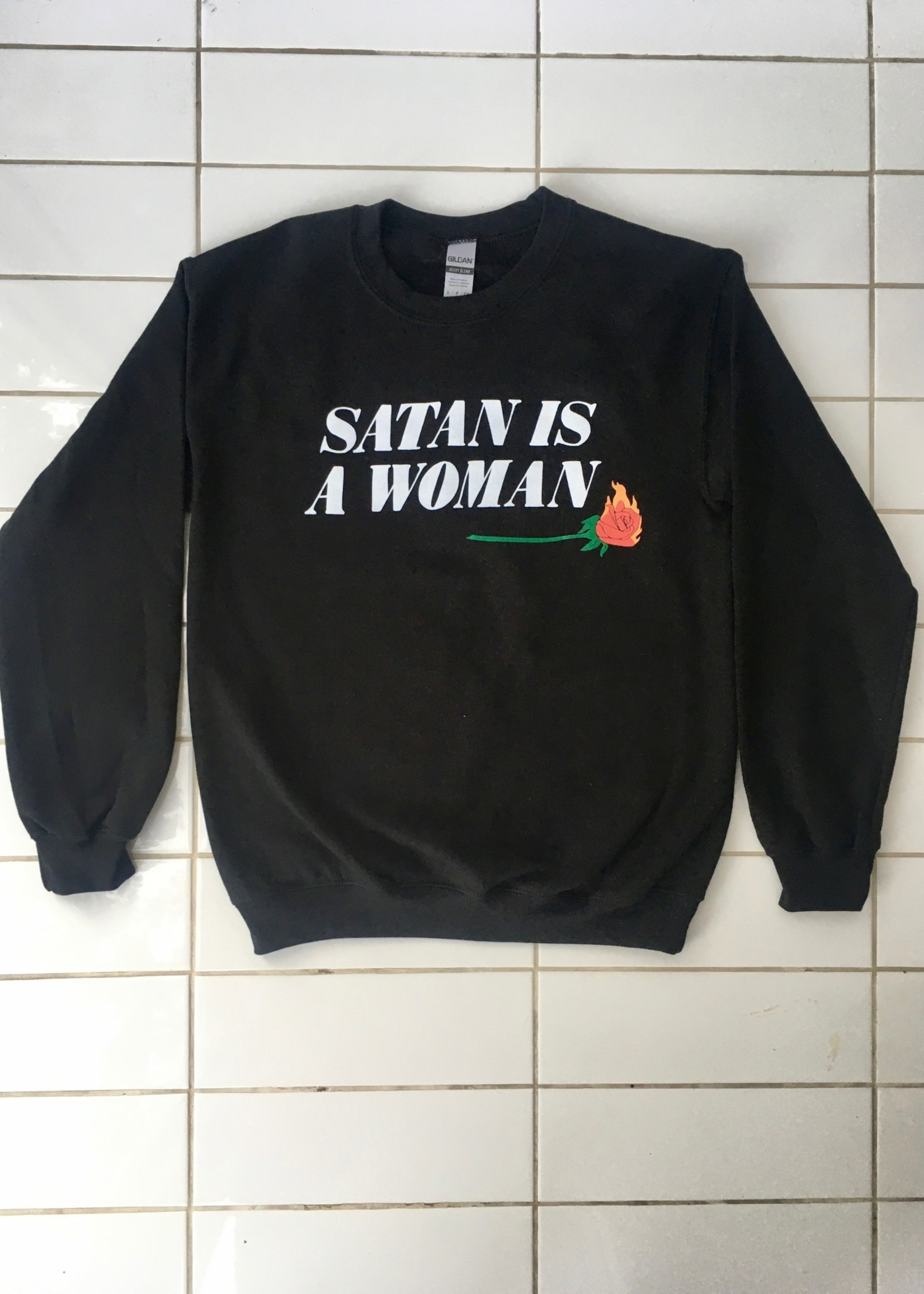 Rosehound Apparel Satan is a woman Sweatshirt