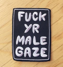 "Lovestruck Prints Appliqué ""Fuck Yr Male Gaze"""