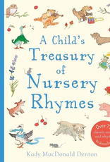Child's Treasury Of Nursery Rhymes By Kady MacDonald Denton