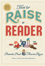 How to Raise a Reader by Paul, Pamela; Russo, Maria