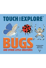 Touch and Explore: Bugs and Other Little Creatures by Stephanie Babin