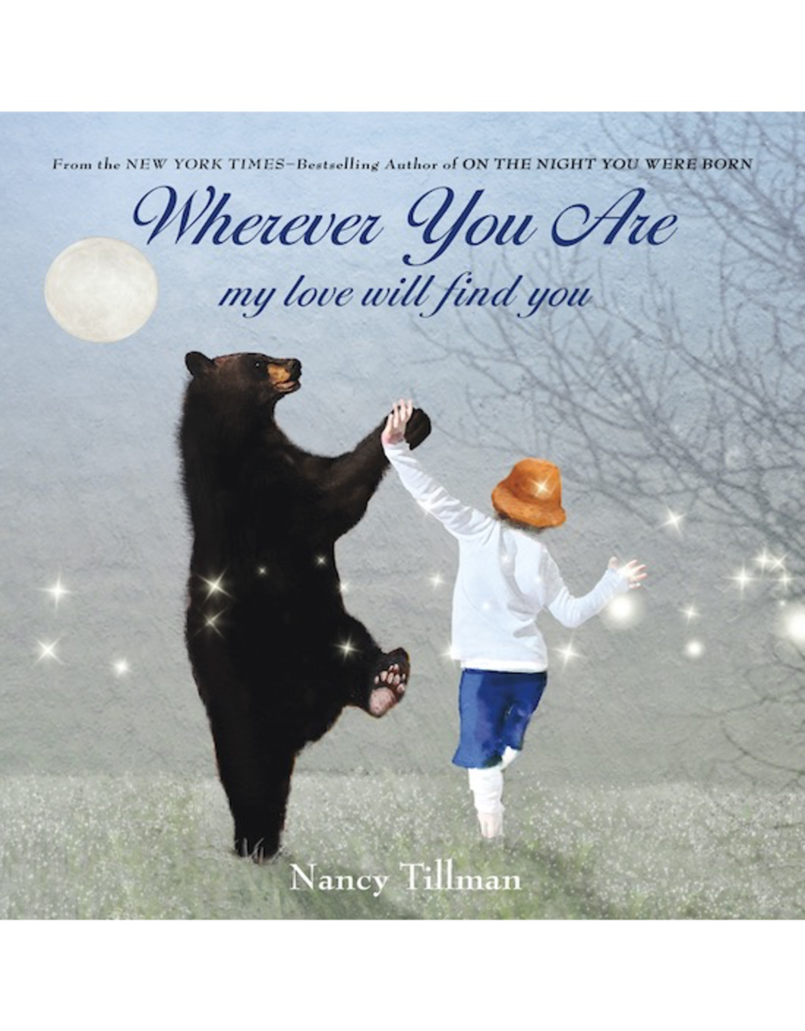 "Wherever You Are ""Board Book"" by Nancy Tillman"