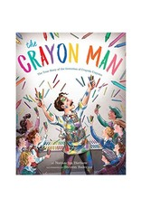 The Crayon Man: The True Story of the Invention of Crayola Crayons by  Natascha Biebow