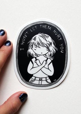 Stasia Burrington Sticker I Won't Let Them Hurt You