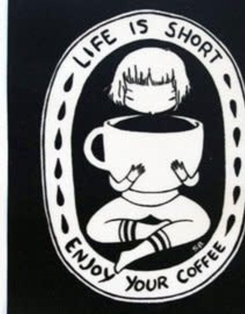 Stasia Burrington Sticker Life is Short