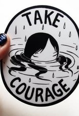 Stasia Burrington Sticker Take Courage