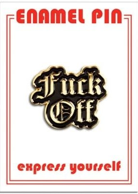 The Found Enamel Pin Fuck Off